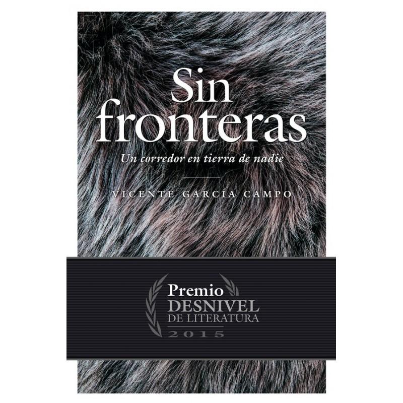 SIN FRONTERAS. UN CORREDOR EN TIERRA DE NADIE